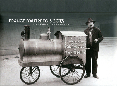 L'AGENDA-CALENDRIER FRANCE D'AUTREFOIS 2013