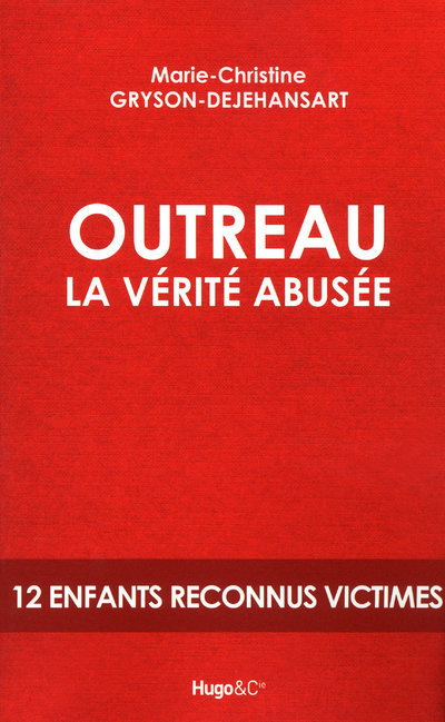 OUTREAU LA VERITE ABUSEE