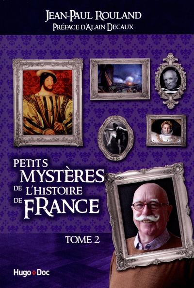 PETITS MYSTERES DE L'HISTOIRE DE FRANCE T02