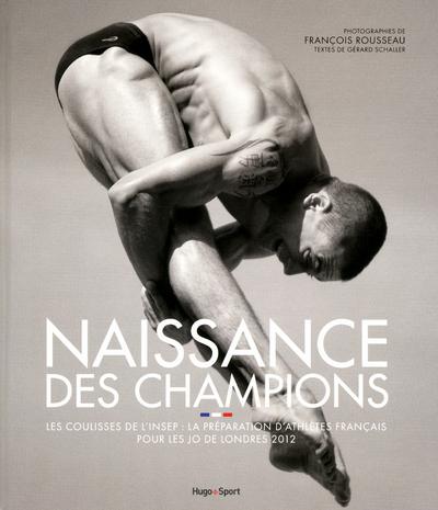 NAISSANCE DES CHAMPIONS - LES COULISSES DE L'INSEP LA PREPARATION ATHLETES FRANCAIS POUR JO LONDRES