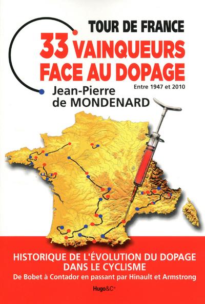 TOUR DE FRANCE 33 VAINQUEURS FACE AU DOPAGE ENTRE 1947 ET 2010