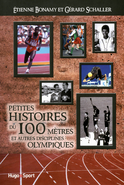 PETITES HISTOIRES DE L'HISTOIRE DES 100 METRES