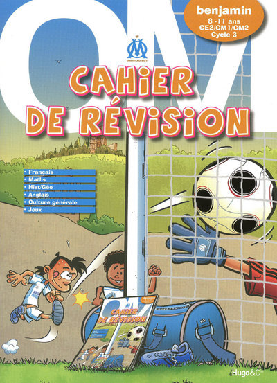 CAHIER DE REVISION OM - BENJAMIN 8-11 ANS CE2/CM1/CM2 - CYCLE 3