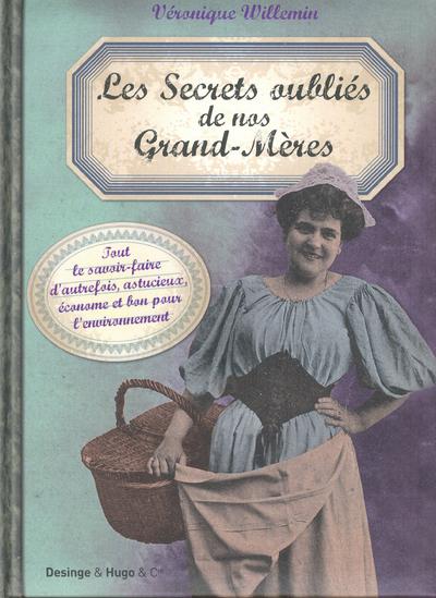 LES SECRETS OUBLIES DE NOS GRAND-MERES