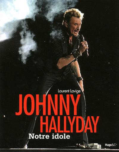 JOHNNY HALLYDAY NOTRE IDOLE