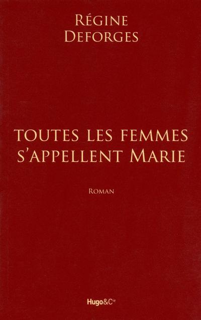 TOUTES LES FEMMES S'APPELLENT MARIE