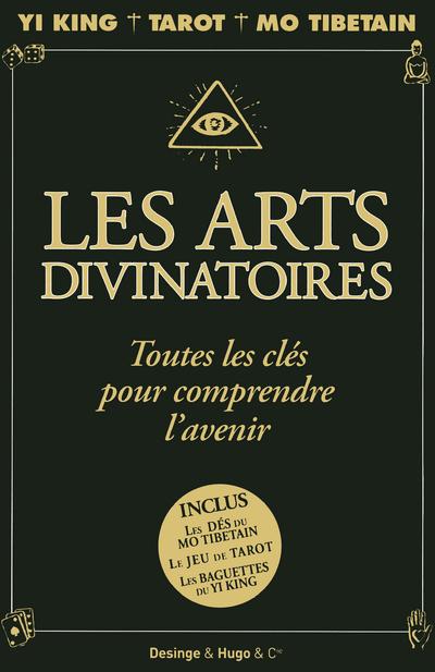 LES ARTS DIVINATOIRES TOUTES LES CLES POUR COMPRENDRE L'AVENIR