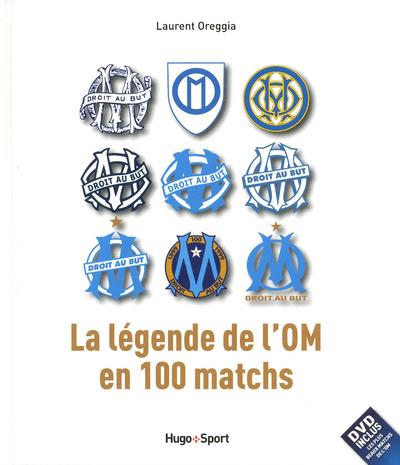 LA LEGENDE DE L'OM EN 100 MATCHS + DVD