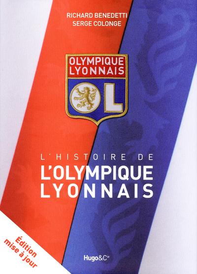 L'HISTOIRE DE L'OLYMPIQUE LYONNAIS - NOUVELLE EDITION
