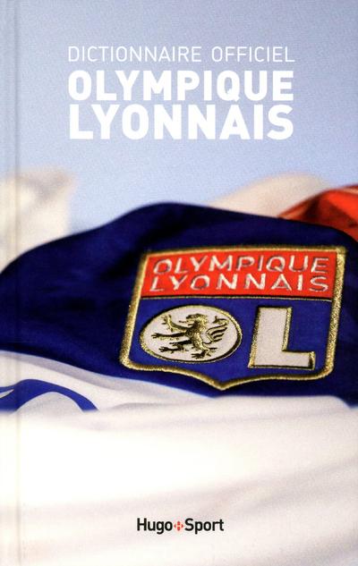 DICTIONNAIRE OFFICIEL OLYMPIQUE LYONNAIS