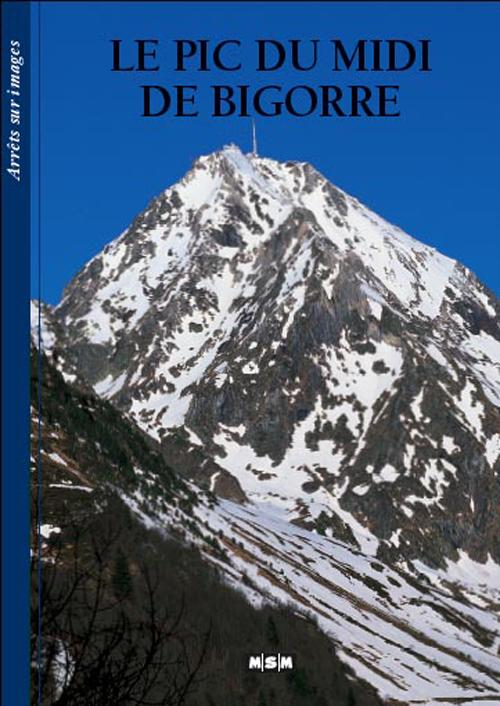 LE PIC DU MIDI DE BIGORRE (FR)-ARRETS/IMAGES