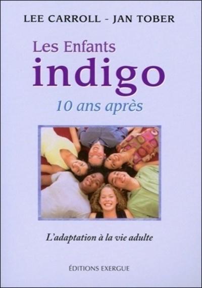 LES ENFANTS INDIGO, 10 ANS APRES