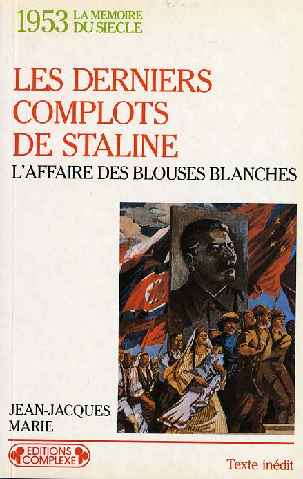 LES DERNIERS COMPLOTS DE STALINE