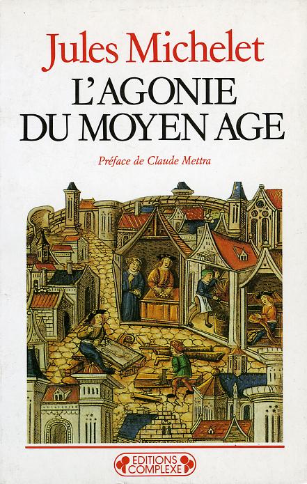 L'AGONIE DU MOYEN-AGE