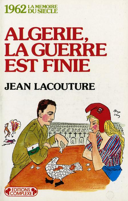 1962  ALGERIE LA GUERRE EST FINIE