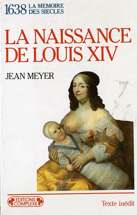 1638  NAISSANCE DE LOUIS XIV