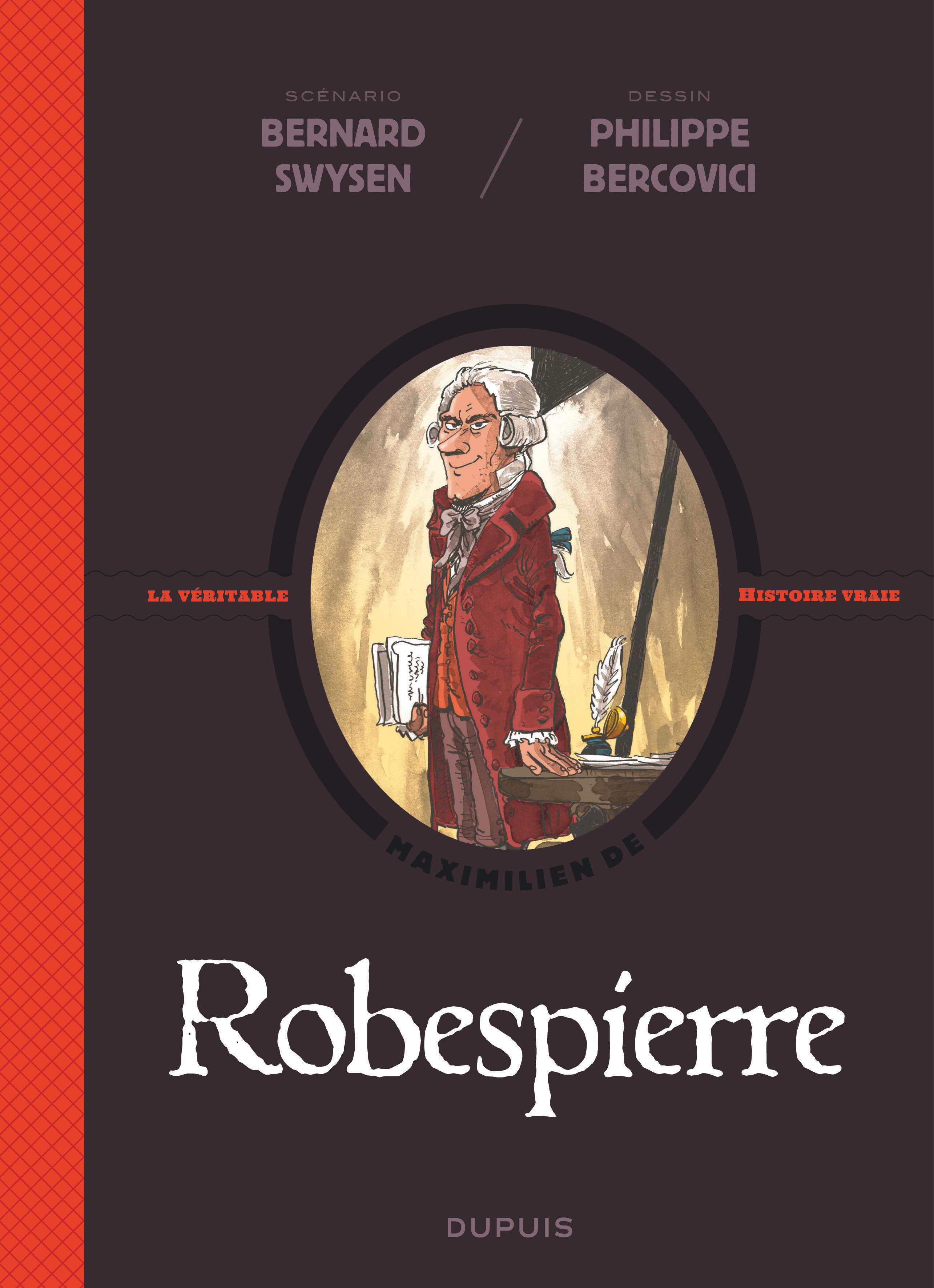 LA VERITABLE HISTOIRE VRAIE - TOME 4 - ROBESPIERRE