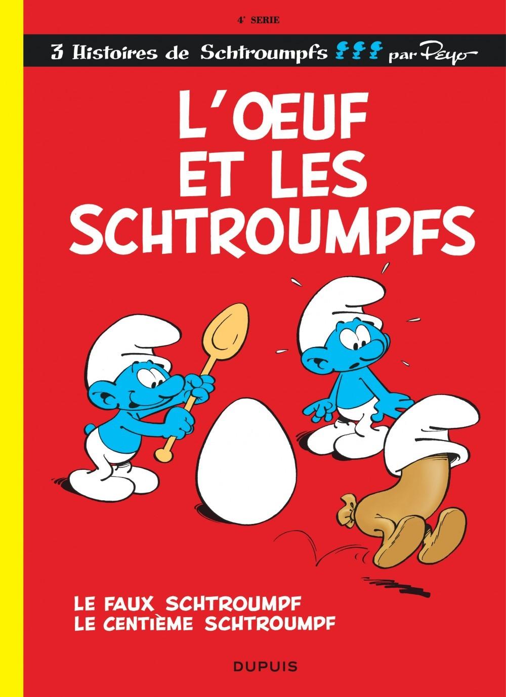 SCHTROUMPFS (DUPUIS) - LES SCHTROUMPFS - TOME 4 - L'?UF ET LES SCHTROUMPFS