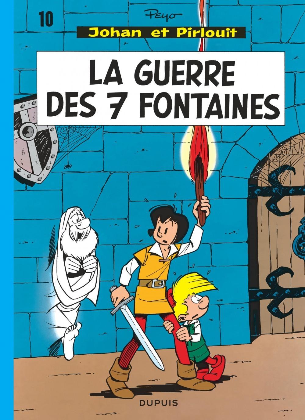 JOHAN ET PIRLOUIT (DUPUIS) - JOHAN ET PIRLOUIT - TOME 10 - LA GUERRE DES 7 FONTAINES
