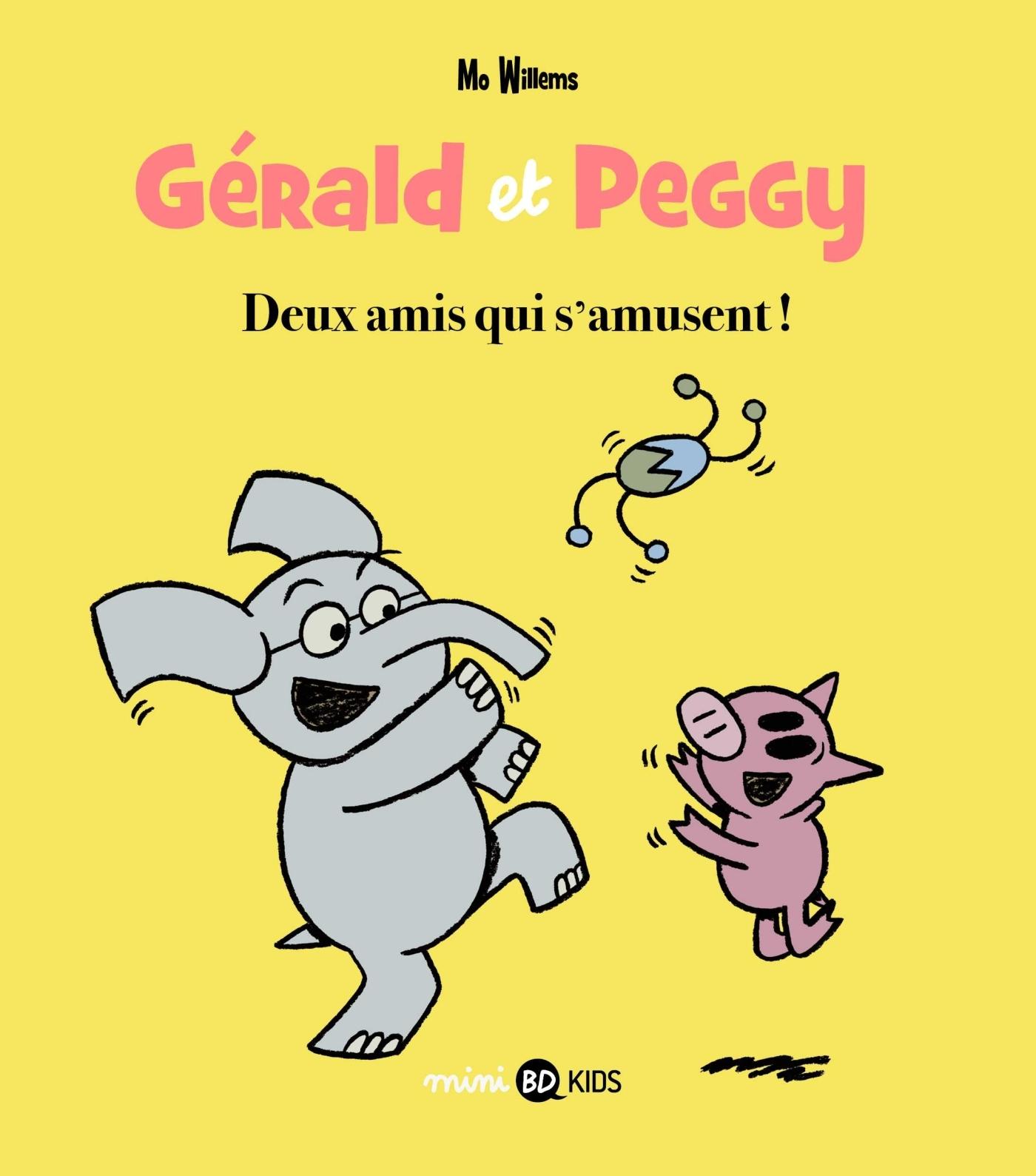 GERALD ET PEGGY, TOME 02 - DEUX AMIS QUI S'AMUSENT !