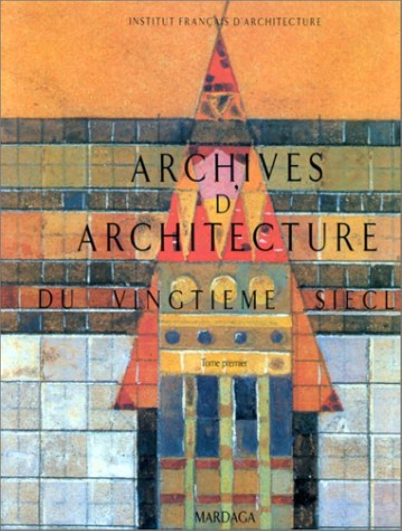 ARCHIVES D'ARCHITECTURE DU XXE SIECLE T1