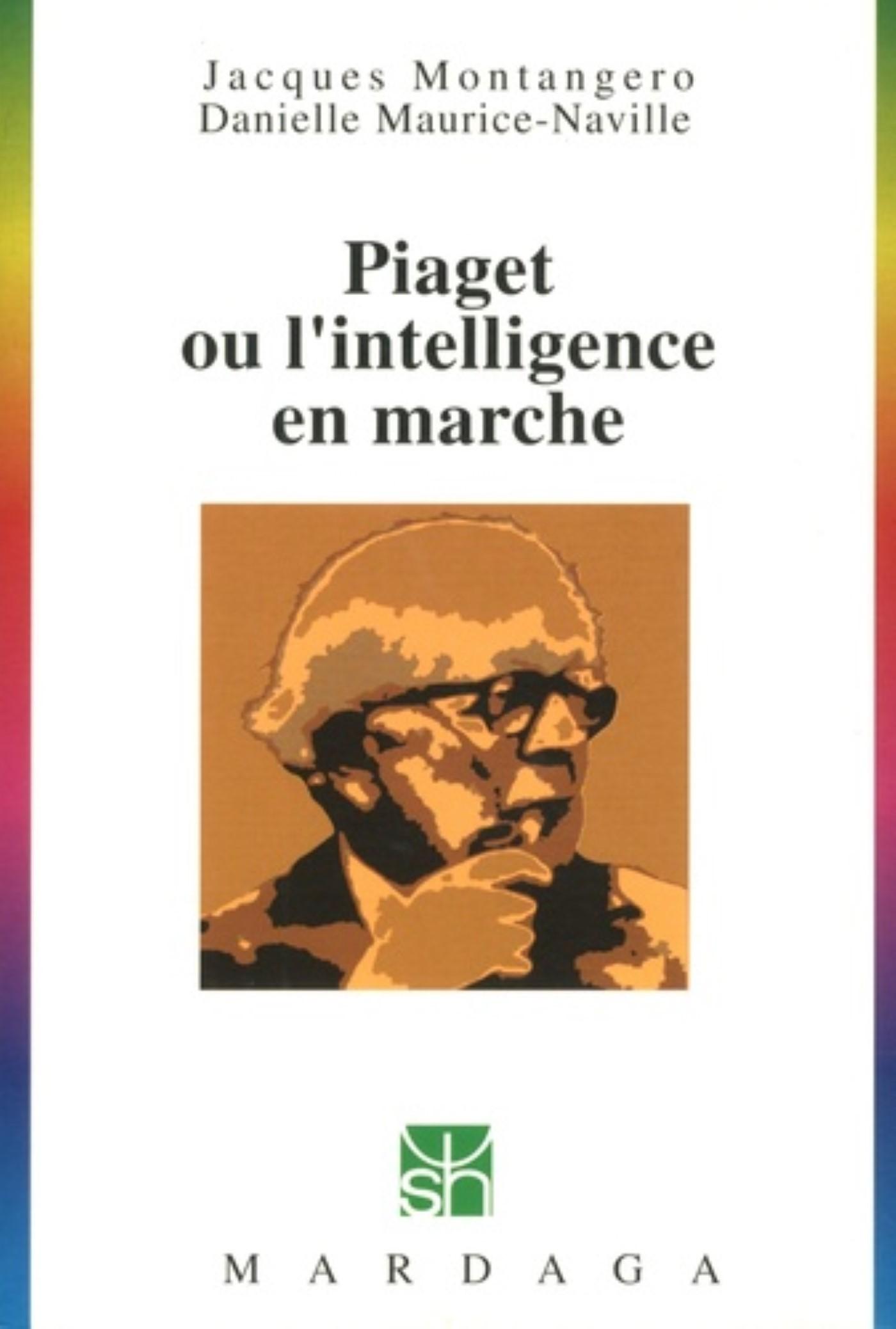 PIAGET OU L'INTELLIGENCE EN MARCHE N201 2EME ED