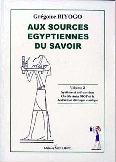 AUX SOURCES EGYPTIENNES DU SAVOIR