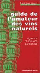 GUIDE DE L'AMATEUR DES VINS NATURELS (VENTE FERME)