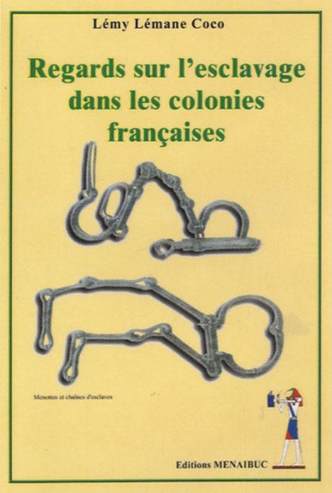 REGARD SUR L'ESCLAVAGE DANS LES COLONIES FRANCAISES