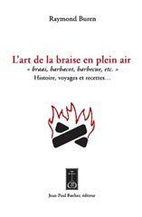 ART DE LA BRAISE EN PLEIN AIR (L') (VENTE FERME)