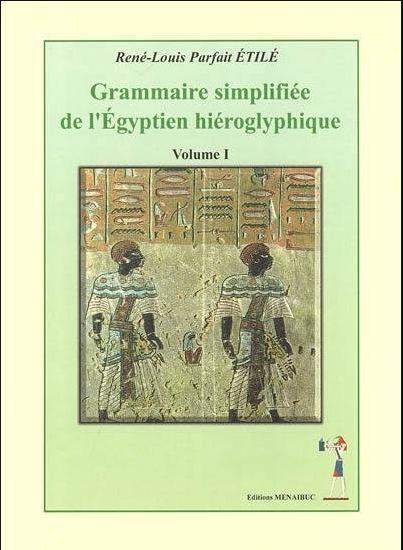 GRAMMAIRE SIMPLIFIE DE L'EGYPTIEN HIEROGLYPHIQUE