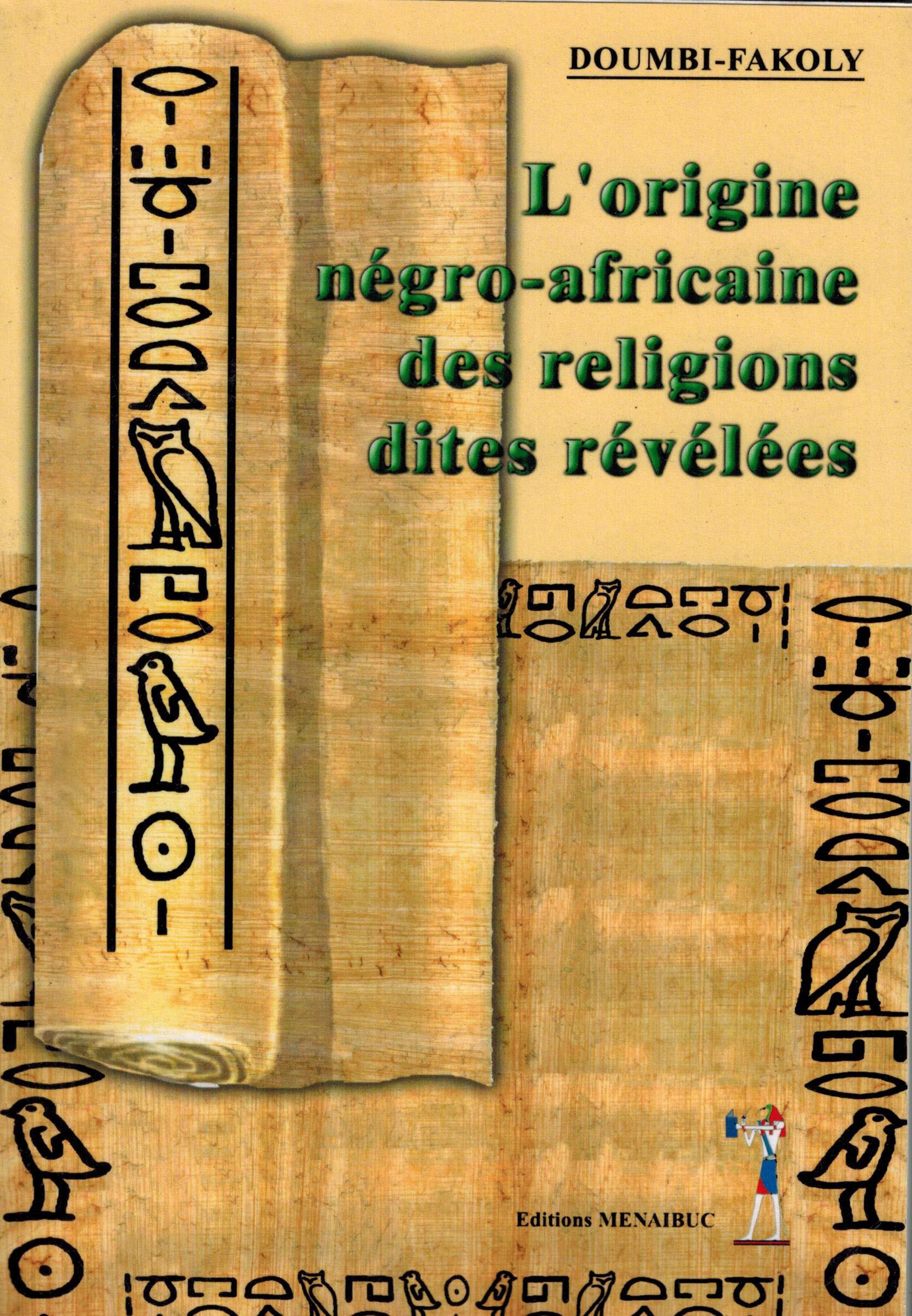 L'ORIGINE NEGRO-AFRICAINE DES RELIGIONS DITES REVELEES