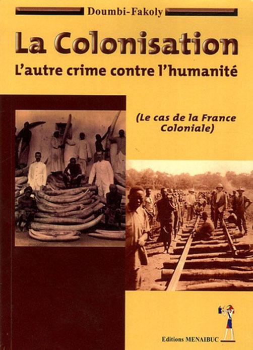 LA COLONISATION - L'AUTRE CRIME CONTRE L'HUMANITE