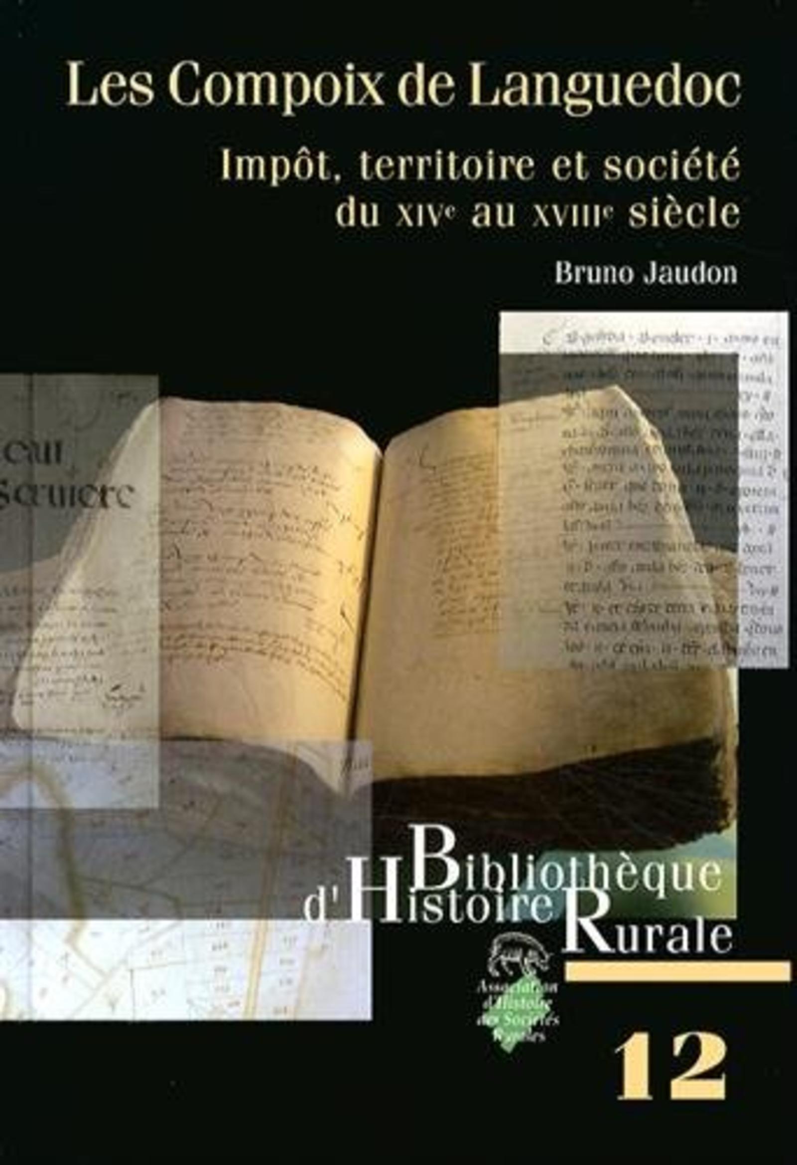 LES COMPOIX DE LANGUEDOC. IMPOT, TERRITOIRE ET SOCIETE DU XIVE AU XVI