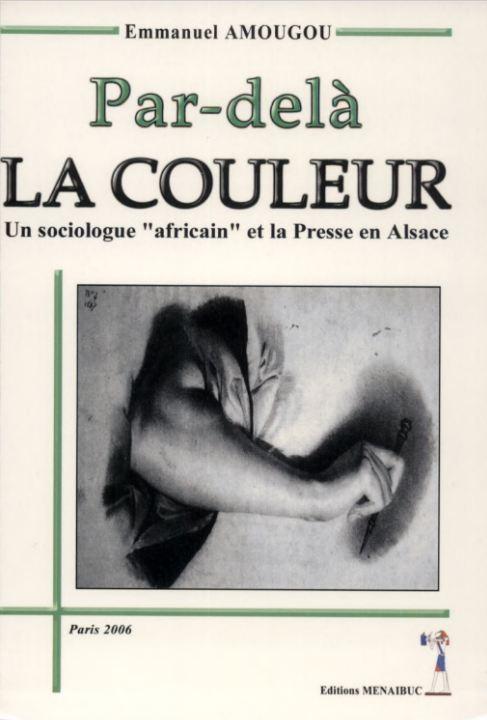 PAR-DELA LA COULEUR : UN SOCIOLOGUE AFRICAIN ET LA PRESSE EN ALASACE