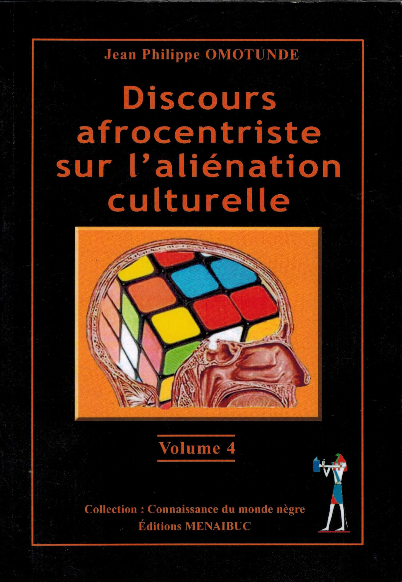DISCOURS AFROCENTRISTE SUR L'ALIENATION CULTURELLE