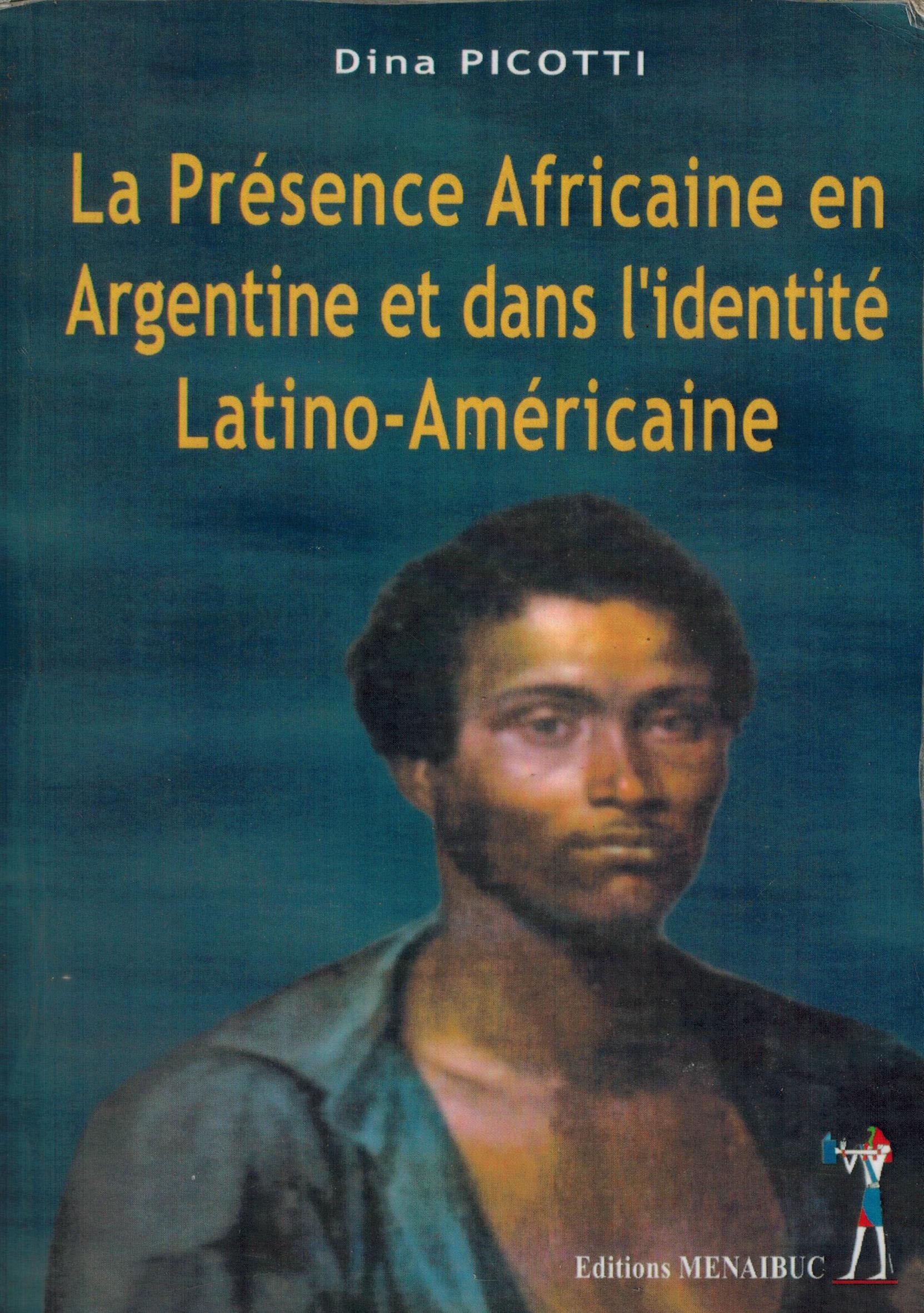 LA PRESENCE AFRICAINE EN ARGENTINE ET DANS L'IDENTITE LATINO-AMERICAINE