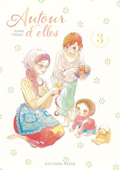 AUTOUR D'ELLES - TOME 3 - VOL03