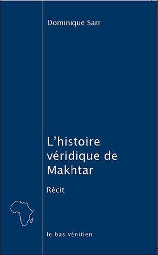 L'HISTOIRE VERIDIQUE DE MAKHTAR