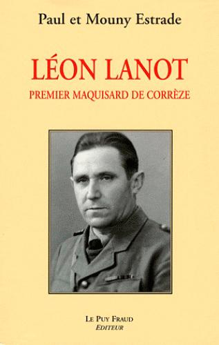 LEON LANOT, PREMIER MAQUISARD DE CORREZE