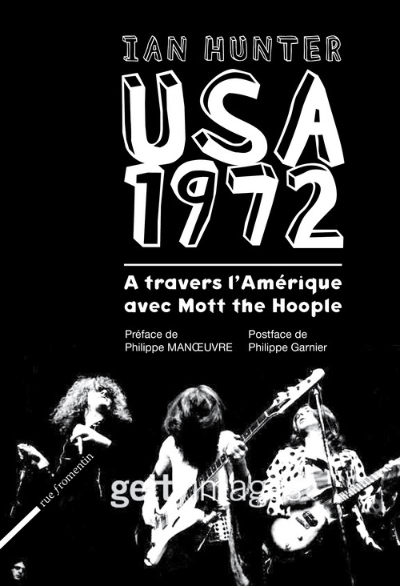 USA 1972. A TRAVERS L'AMERIQUE AVEC MOTT THE HOOPLE