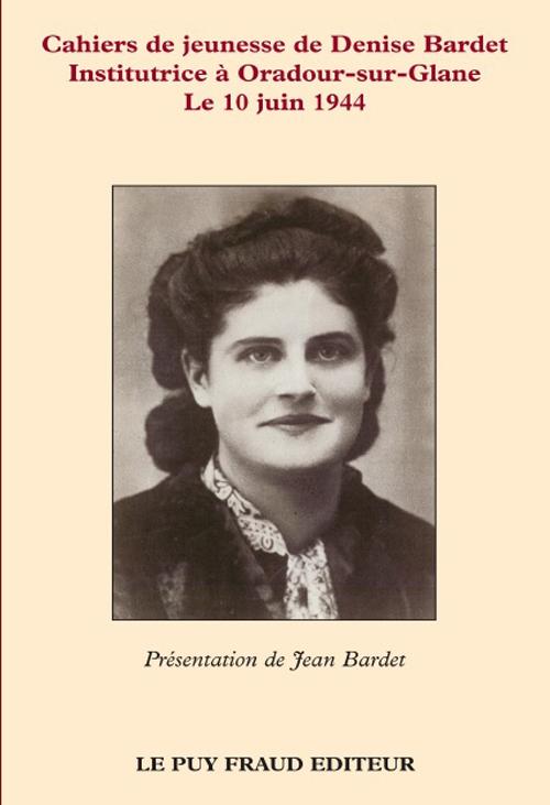 CAHIERS DE JEUNESSE DE DENISE BARDET, LE 10 JUIN 1944