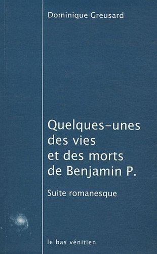 QUELQUES UNES DES VIES ET DES MOTS DE BENJAMIN P.