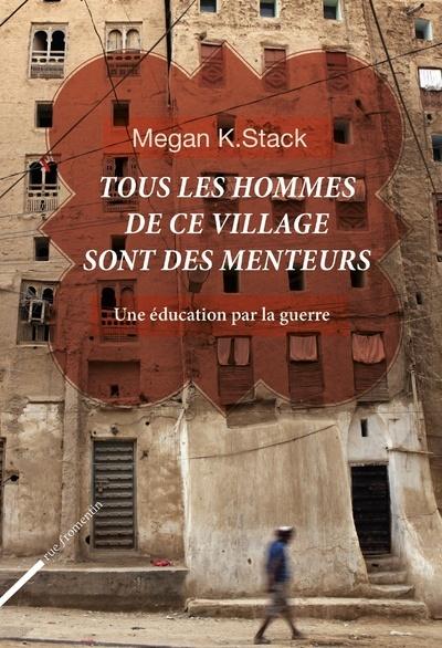 TOUS LES HOMMES DE CE VILLAGE SONT DES MENTEURS. UNE EDUCATION PAR LA GUERRE