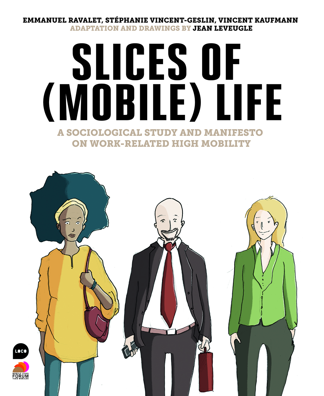 SLICES OF (MOBILE) LIFE - A SOCIOLOGICAL STUDY AND MANIFESTO ON WORK-RELATED HIGH MOBILITY