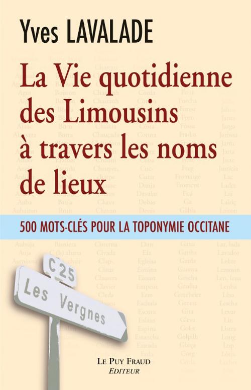 VIE QUOTIDIENNE DES LIMOUSINS A TRAVERS NOMS DE LIEUX