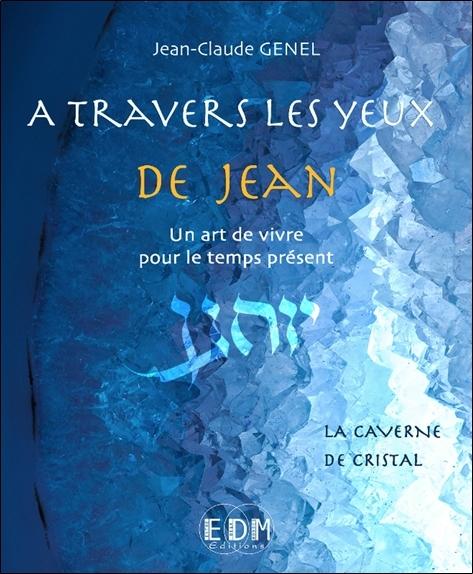 A TRAVERS LES YEUX DE JEAN - VOL.8 : LA CAVERNE DE CRISTAL - LIVRE + CD