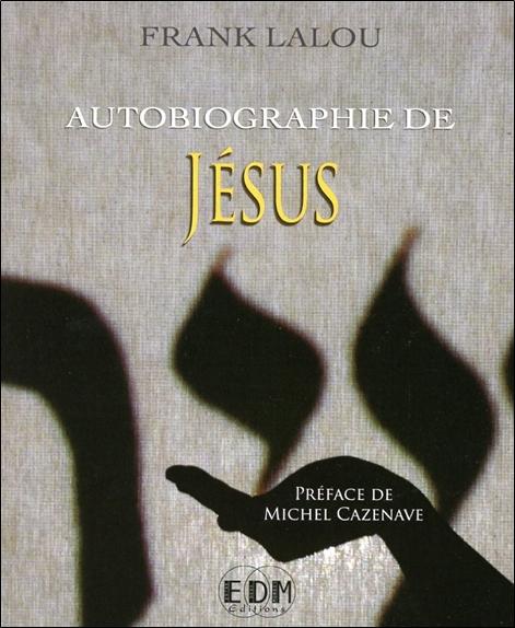 AUTOBIOGRAPHIE DE JESUS