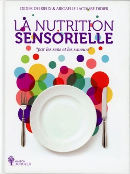 """LA NUTRITION SENSORIELLE """"PAR LES SENS ET LES SAVEURS"""""""