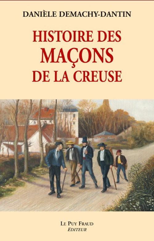 HISTOIRE DES MACONS DE LA CREUSE